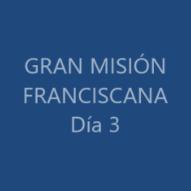 Gran Misión Día 3