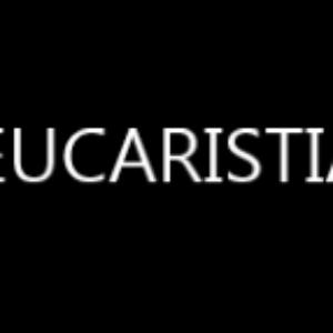 Vídeo 004 Sacramento de iniciación la Eucaristía
