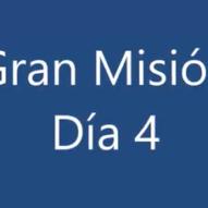 Gran Misión Día 4