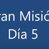 Gran Misión Día 5